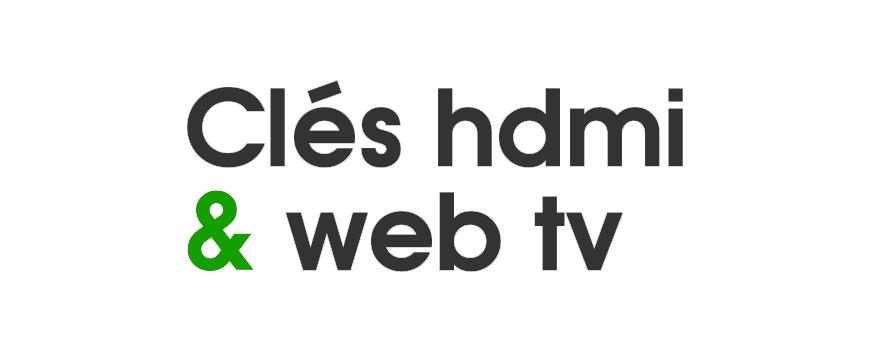 Clés HDMI & Web TV