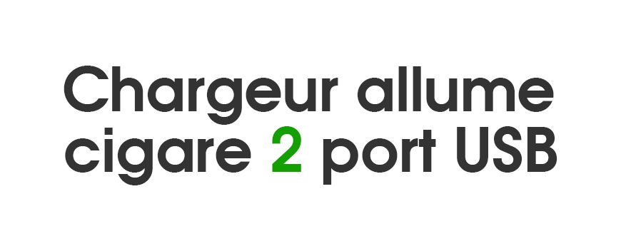 Chargeurs allume-cigare 2 ports USB